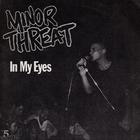 Minor Threat - In My Eyes (EP) (Vinyl)