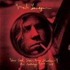Mark Lanegan - Has God Seen My Shadow? An Anthology 1989-2011 (2014) CD2