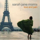 Sarah Jane Morris - Love And Pain