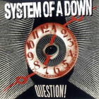 System Of A Down - Question! (CDS)