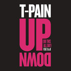 T-Pain - Up Down (Do This All Day) (CDS)