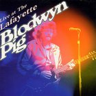 Blodwyn Pig - Live At The Lafayette