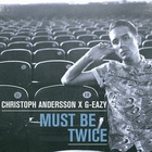 G-Eazy - Must Be Twice