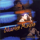 Charles Mingus - Backtracks