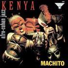 Machito - Kenya