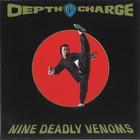 Depth Charge - Nine Deadly Venoms