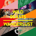 Wild Beasts - Wanderlust (CDS)