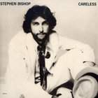 Stephen Bishop - Careless (Vinyl)