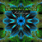 Transatlantic - Kaleidoscope CD1