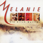 Melanie - Old Bitch Warrior