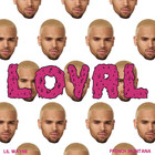 Chris Brown - Loyal (East Coast Version) (CDS)