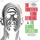 The Albums Collection: The Psychedelic Sounds Of The 13Th Floor Elevators CD1