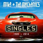Mike & The Mechanics - The Singles: 1985 - 2014