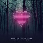 Fitz & The Tantrums - More Than Just A Dream (Deluxe Edition)