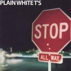 Plain White T's - Stop