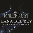 Lana Del Rey - Once Upon A Dream (From Maleficent Movie) (CDS)
