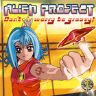 Alien Project - Don't Worry Be Groovy!