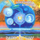 Oliver Shanti & Friends - Rainbow Way