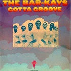 The Bar-Kays - Gotta Groove (Vinyl)