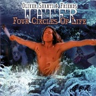 Oliver Shanti & Friends - Water - Four Circles Of Life (MCD)
