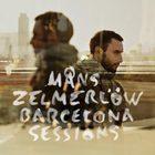 Mans Zelmerlow - Barcelona Sessions
