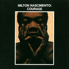 Milton Nascimento - Courage (Remastered 1992)