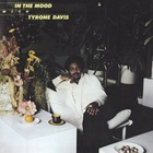 Tyrone Davis - In The Mood (Remastered 2013)
