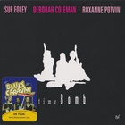 Time Bomb (With Deborah Coleman & Roxanne Potvin)