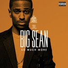Big Sean - So Much More (CDS)