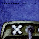 Superchunk - Indoor Living