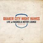 Quaker City Night Hawks - Live At Magnolia Motor Lounge (EP)