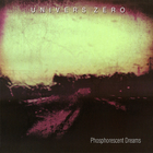 Univers Zero - Phosphorescent Dreams