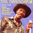 Tail Dragger - Stop Lyin'