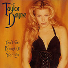 Taylor Dayne - Cant Get Enough Of Your Love (MCD)