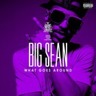 Big Sean - What Goes Around (CDS)