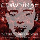 Deafer Dumber Blinder (20 Years Anniversary Box) CD1