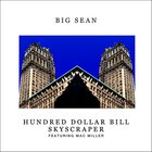 Big Sean - Hundred Dollar Bill Skyscraper (Feat. Mac Miller) (CDS)