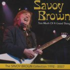 Savoy Brown - Too Much Of A Good Thing