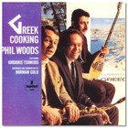Phil Woods - Greek Cooking (Vinyl)