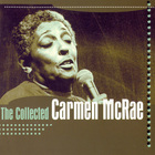 The Collected Carmen Mcrae