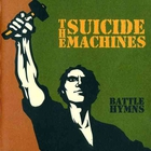 The Suicide Machines - Battle Hymns