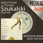 Borzomski Wawoz + Body And Soul (With Tomasz Szukalski Quartet)