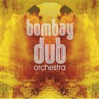 Bombay Dub Orchestra: Bombay CD1