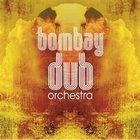 Bombay Dub Orchestra: Dub CD2