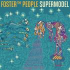 Foster The People - Supermodel (Deluxe Edition)