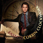 Easton Corbin - Clockwork (CDS)