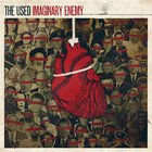 The Used - Imaginary Enemy (Limited Edition)