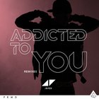 Avicii - Addicted To You (Remixes)