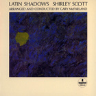 Shirley Scott - Latin Shadows (Vinyl)