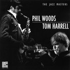 Phil Woods - The Jazz Masters (With Tom Harrell)